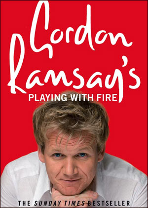 Gordon Ramsay - Playing with fire